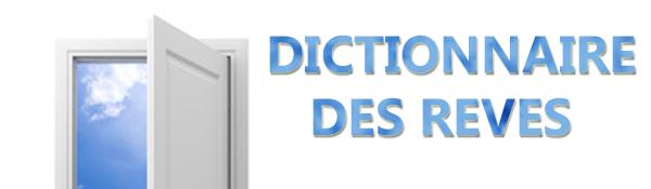 dictionnaire des r ves france astro. Black Bedroom Furniture Sets. Home Design Ideas